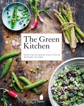 The green kitchen : heerlijke en gezonde vegetarische recepten voor elke dag