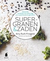 Supergranen & zaden : gezonde recepten om elke dag van superfoods te genieten