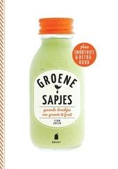 Groene sapjes : gezonde drankjes van groente & fruit