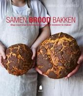 Samen brood bakken : stap-voor-stap broodrecepten om met kinderen te maken