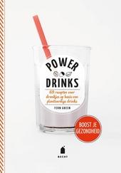 Power drinks : 69 recepten voor drankjes op basis van plantaardige drinks