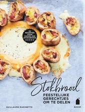 Stokbrood : feestelijke gerechtjes om te delen