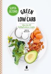 Green low carb : meer dan 65 koolhydraatarme recepten
