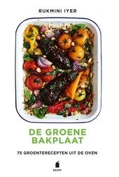 De groene bakplaat : 75 groenterecepten uit de oven