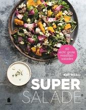Super salade : 60 echt grote maaltijdsalades
