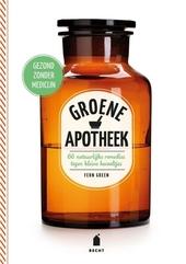 Groene apotheek : 66 natuurlijke remedies tegen kleine kwaaltjes