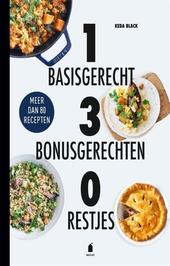 1 basisgerecht, 3 bonusgerechten, 0 restjes : meer dan 80 recepten