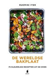 De wereldse bakplaat : 75 kleurrijke recepten uit de oven