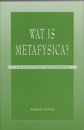 Wat is metafysica ? : een studie over transcendentie