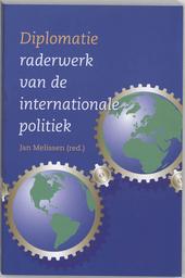 Diplomatie : raderwerk van de internationale politiek