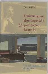 Pluralisme, democratie en politieke kennis : ontwikkelingen in de moderne tijd