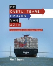 De onstuitbare opmars van Azië : de nieuwe wereldorde : kans of bedreiging voor Nederland?