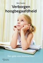 Verborgen hoogbegaafdheid : een gids voor leerkrachten