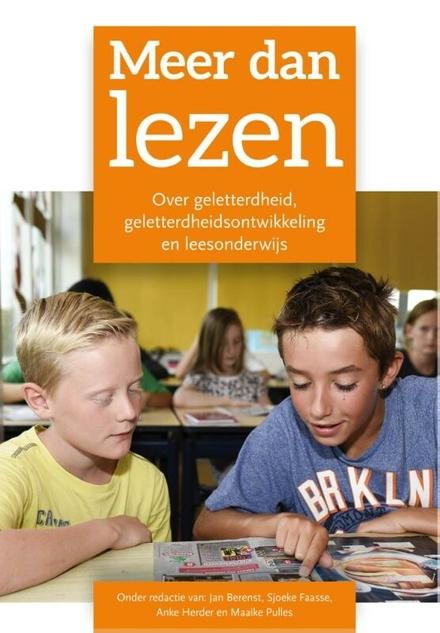 Meer dan lezen : over geletterdheid, geletterdheidsontwikkeling en leesonderwijs