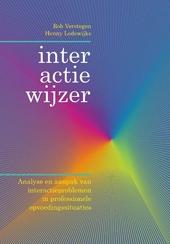 Interactiewijzer : analyse en aanpak van interactieproblemen in professionele opvoedingssituaties