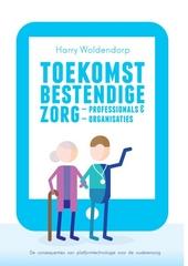 Toekomstbestendige zorgprofessionals en zorgorganisaties : de consequenties van platformtechnologie voor de ouderen...