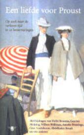 Een liefde voor Proust : Op zoek naar de verloren tijd in 22 leeservaringen
