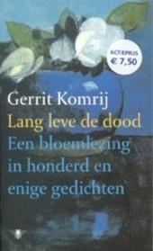 Lang leve de dood : een bloemlezing in honderd en enige gedichten