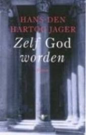 Zelf God worden : roman