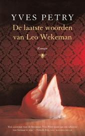 De laatste woorden van Leo Wekeman : roman