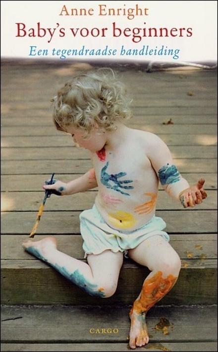 Baby's voor beginners : een tegendraadse handleiding