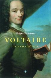 Voltaire de almachtige : een leven lang op zoek naar vrijheid