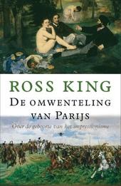 De omwenteling van Parijs : over de geboorte van het impressionisme