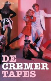 De Cremer tapes : voetnoten bij een schelmenroman