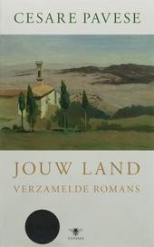 Jouw land : verzamelde romans