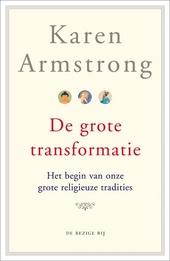 De grote transformatie : het begin van onze religieuze tradities