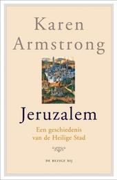 Jeruzalem : een geschiedenis van de Heilige Stad
