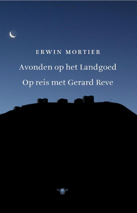 Avonden op het landgoed : op reis met Gerard Reve 18-26 augustus 1997