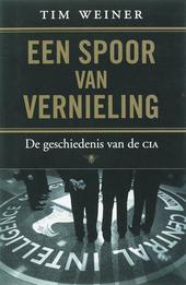 Een spoor van vernieling : de geschiedenis van de CIA