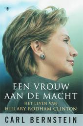 Een vrouw aan de macht : het leven van Hillary Rodham Clinton