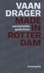 Made in Rotterdam : verzamelde gedichten