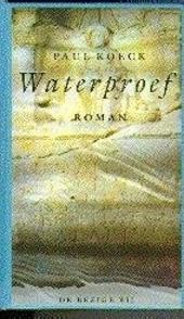 Waterproef : roman
