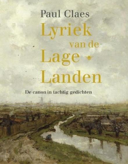 Lyriek van de Lage Landen : de canon in tachtig gedichten