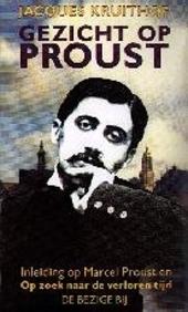 Gezicht op Proust : een inleiding op Marcel Proust en Op zoek naar de verloren tijd