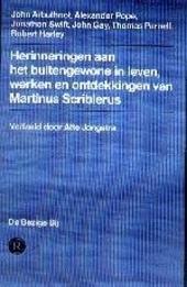Herinneringen aan het buitengewone in leven, werken en ontdekkingen van Martinus Scriblerus