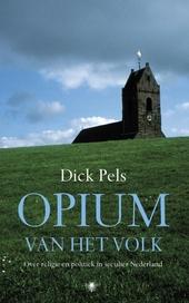 Opium van het volk : over religie en politiek in seculier Nederland