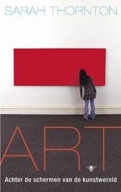 Art : achter de schermen van de kunstwereld
