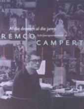 Remco Campert : al die dromen al die jaren