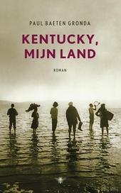 Kentucky, mijn land : roman