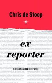 Ex-reporter : spraakmakende reportages