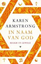 In naam van God : religie en geweld