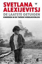 De laatste getuigen : kinderen in de Tweede Wereldoorlog