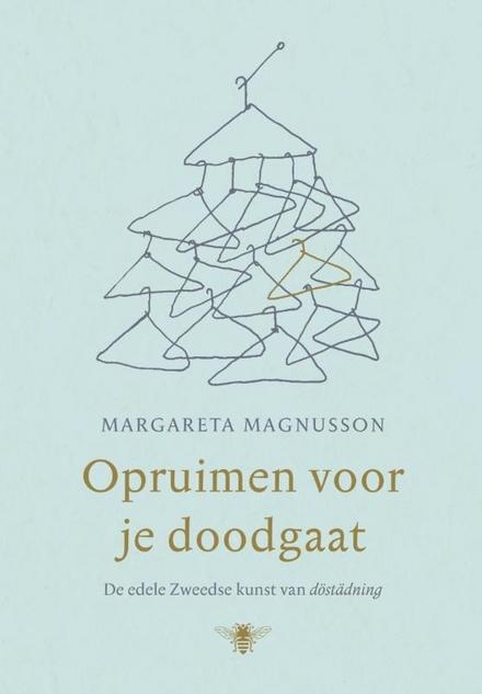 Opruimen voor je doodgaat : de edele Zweedse kunst van döstädning