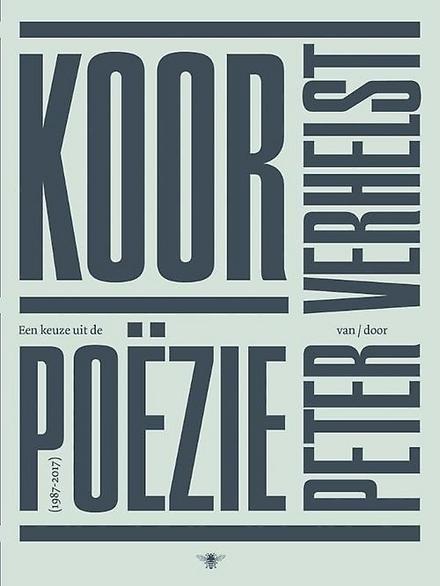 Koor : een keuze uit de poëzie (1987-2017)