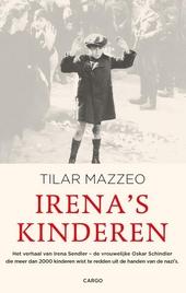Irena's kinderen : het verhaal van Irena Sendler, de vrouwelijke Oskar Schindler die meer dan 2000 kinderen wist te...