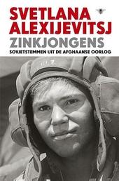 Zinkjongens : Sovjetstemmen uit de Afghaanse oorlog
